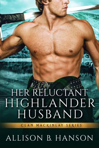 Her Reluctant Highlander Husband
