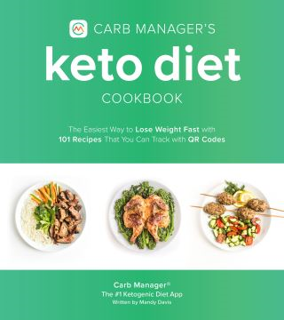 Carb Manager's Keto Diet Cookbook