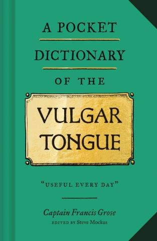 A Pocket Dictionary of the Vulgar Tongue