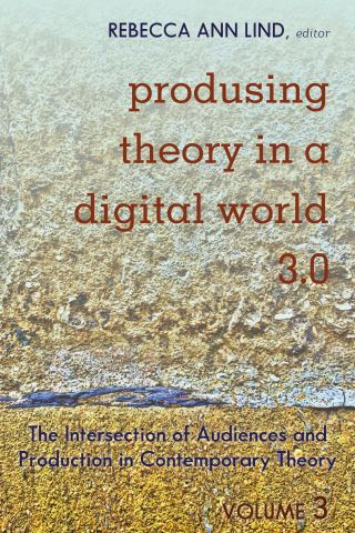 Produsing Theory in a Digital World 3.0