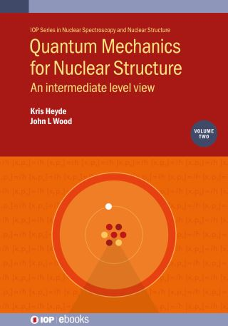 Quantum Mechanics for Nuclear Structure, Volume 2