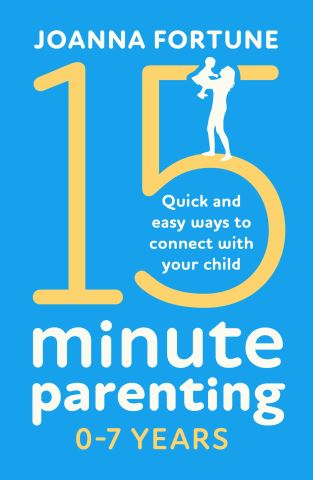 15-Minute Parenting 0–7 Years