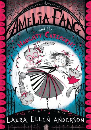 Amelia Fang and the Naughty Caticorns (The Amelia Fang Series)