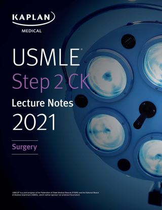 USMLE Step 2 CK Lecture Notes 2021: Surgery