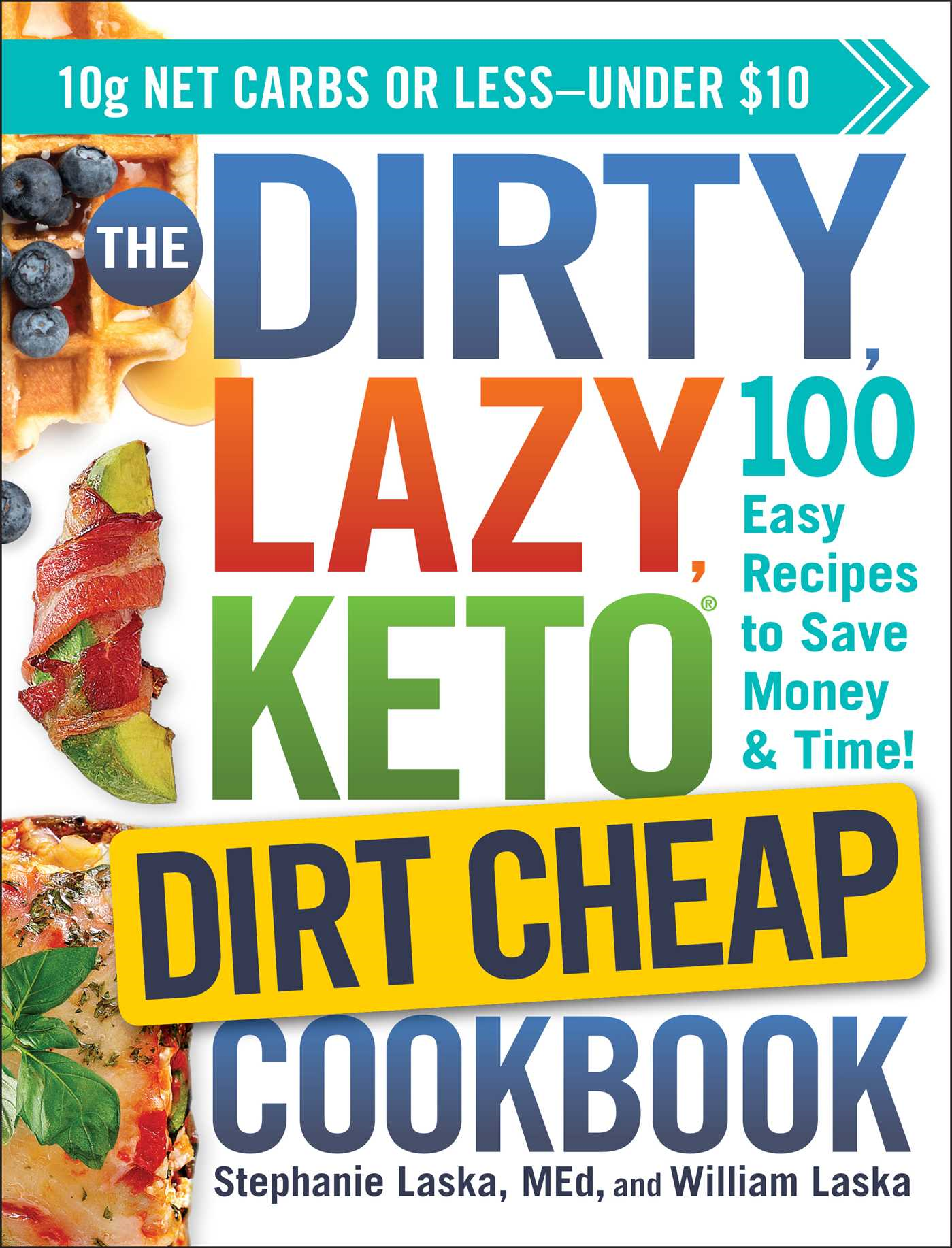 The DIRTY, LAZY, KETO Dirt Cheap Cookbook
