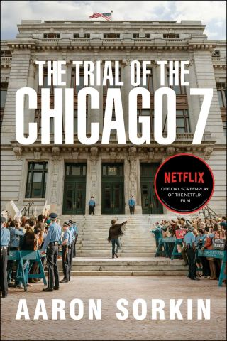 The Trial of the Chicago 7: The Screenplay