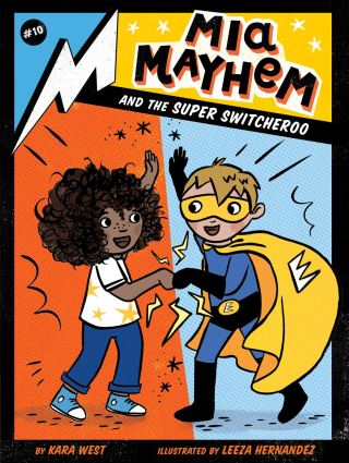 Mia Mayhem and the Super Switcheroo