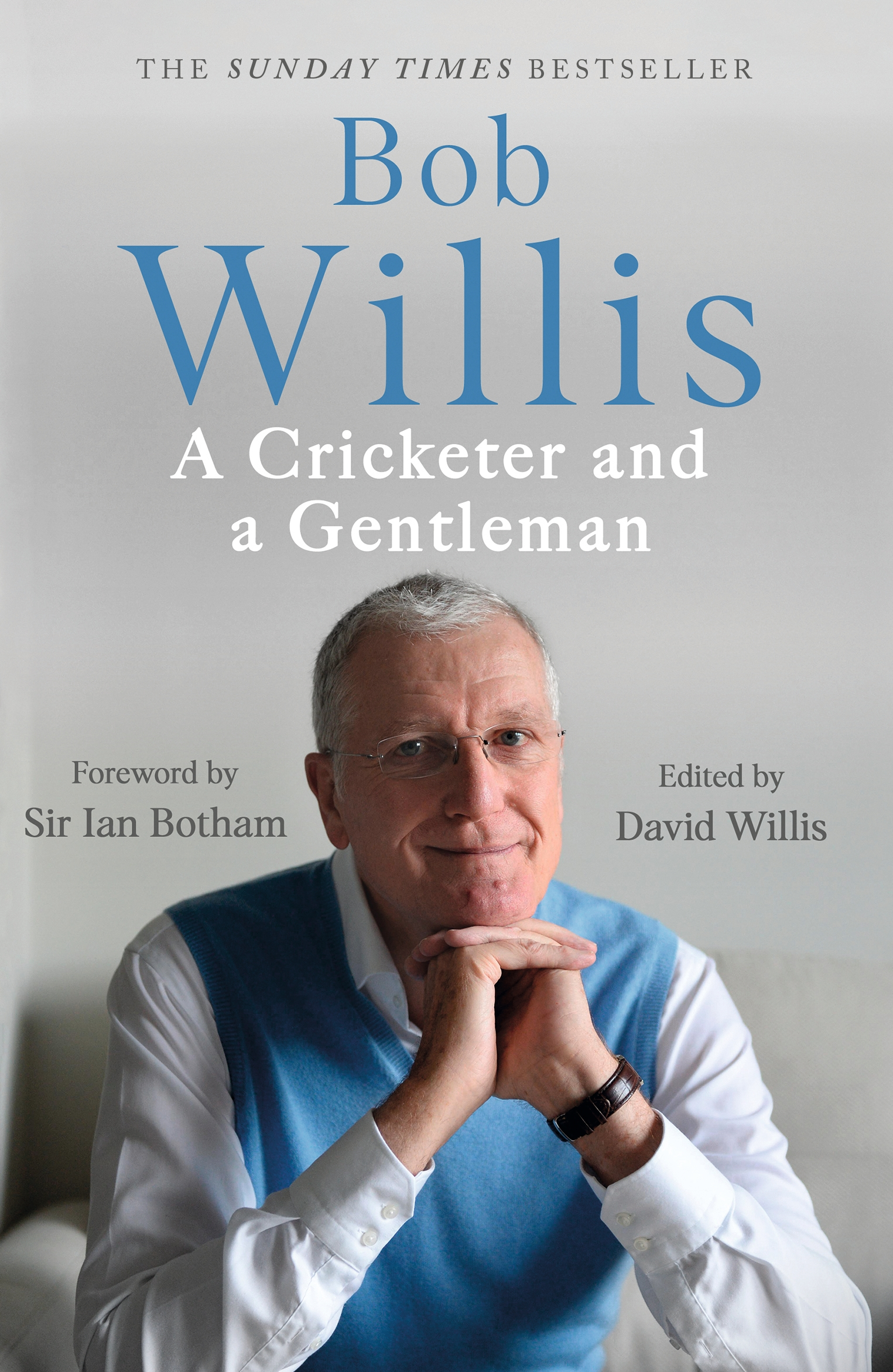 Bob Willis: A Cricketer and a Gentleman