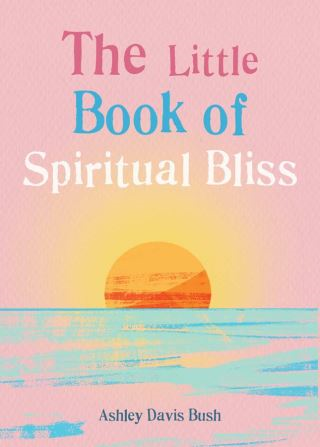 The Little Book of Spiritual Bliss
