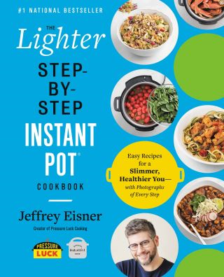 The Lighter Step-By-Step Instant Pot Cookbook