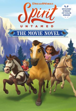 Spirit Untamed: The Movie Novel