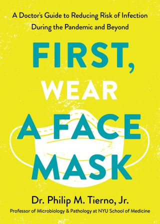 First, Wear a Face Mask