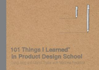 101 Things I Learned® in Product Design School