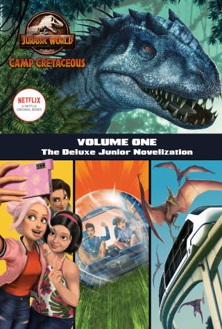 Camp Cretaceous, Volume One: The Deluxe Junior Novelization (Jurassic World:  Camp Cretaceous)