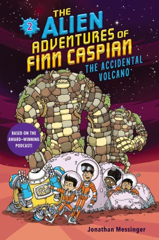 The Alien Adventures of Finn Caspian #2: The Accidental Volcano
