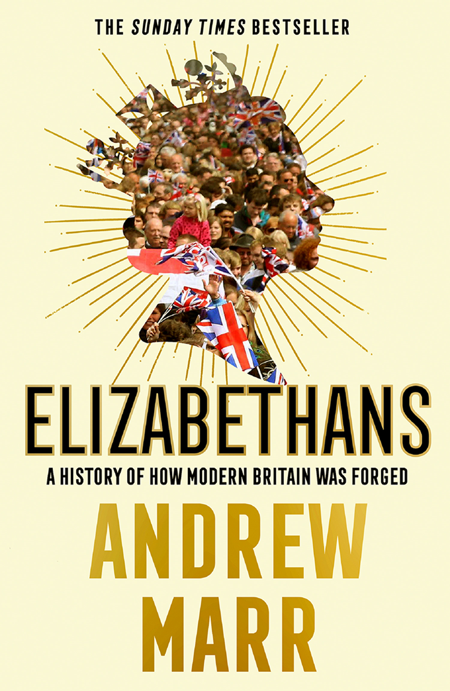 Elizabethans: How Modern Britain Was Forged