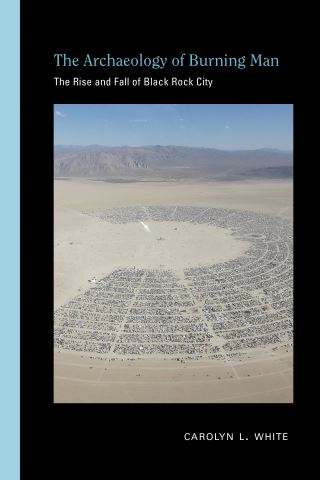 The Archaeology of Burning Man