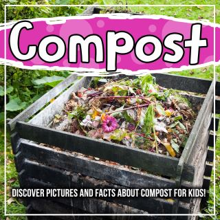 Compost: Discover Pictures and Facts About Compost For Kids!