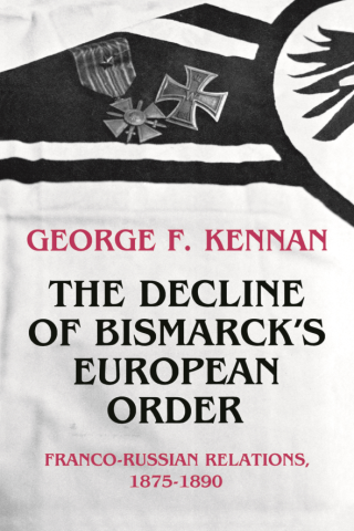 The Decline of Bismarck's European Order