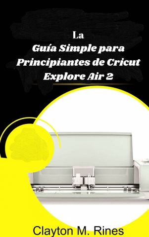 La Guía Simple para Principiantes de Cricut Explore Air 2