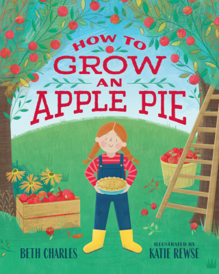 How to Grow an Apple Pie
