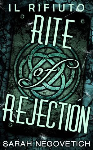 Rite of Rejection - Il Rifiuto
