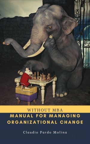 Manual For Managing Organizational Change, Without MBA
