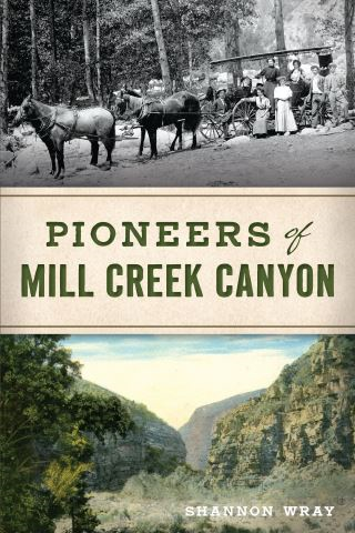 Pioneers of Mill Creek Canyon