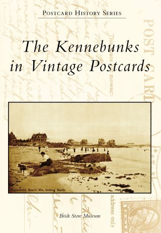 The Kennebunks in Vintage Postcards