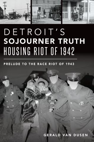 Detroit's Sojourner Truth Housing Riot of 1942