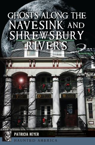 Ghosts Along the Navesink and Shrewsbury Rivers