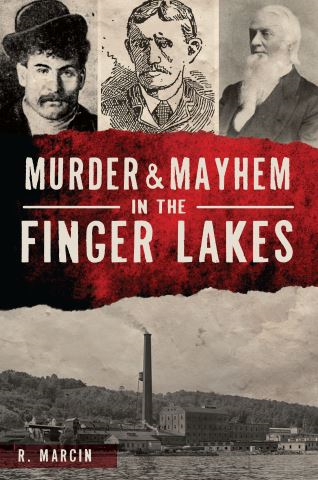 Murder & Mayhem in the Finger Lakes