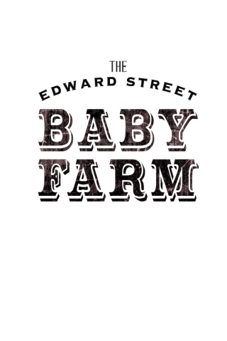 The Edward Street Baby Farm