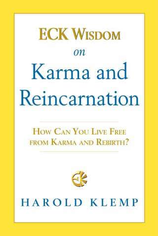 ECK Wisdom on Karma and Reincarnation
