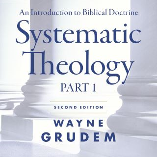 Systematic Theology, Second Edition Part 1