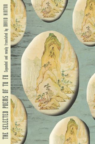 The Selected Poems of Tu Fu: Expanded and Newly Translated by David Hinton