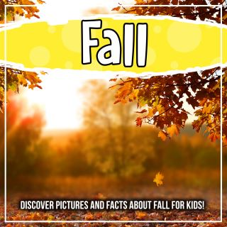 Fall: Discover Pictures and Facts About Fall For Kids!