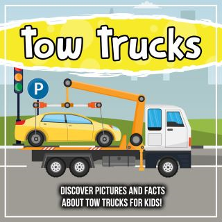 Tow Trucks: Discover Pictures and Facts About Tow Trucks For Kids!