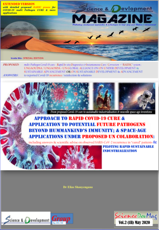 APPROACH to rapid Covid-19 CURE & APPLICATION TO POTENTIAL FUTURE PATHOGENS BEYOND HUMMANKIND'S IMMUNITY; & SPACE-AGE APPLICATIONS UNDER PROPOSED UN COLABORATION