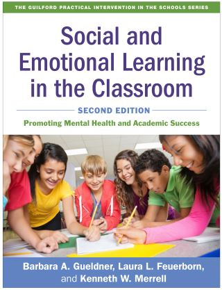 Social and Emotional Learning in the Classroom, Second Edition