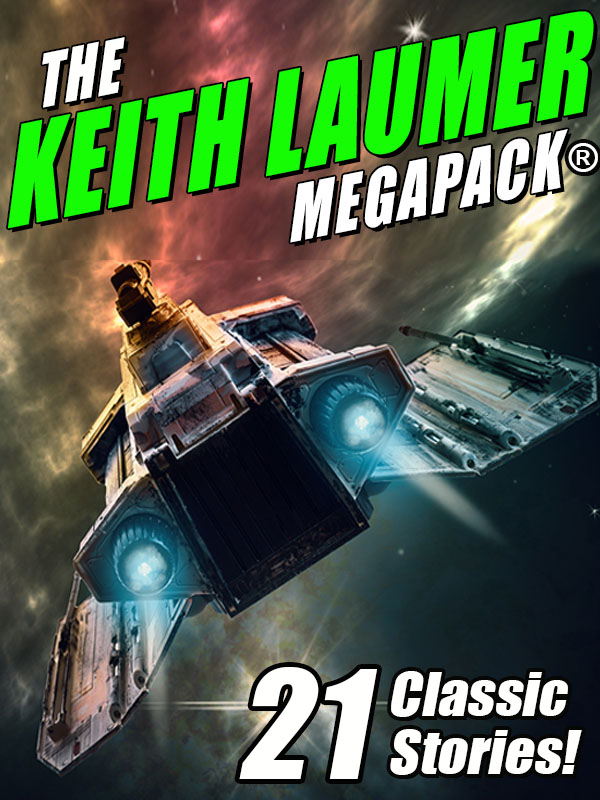 The Keith Laumer MEGAPACK®: 21 Classic Stories
