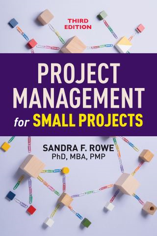 Project Management for Small Projects, Third Edition