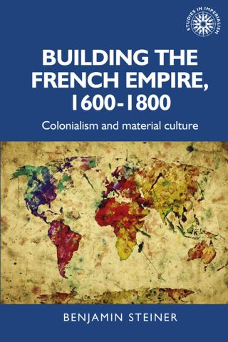 Building the French empire, 1600–1800