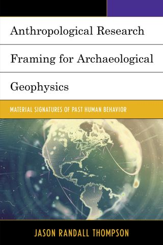 Anthropological Research Framing for Archaeological Geophysics