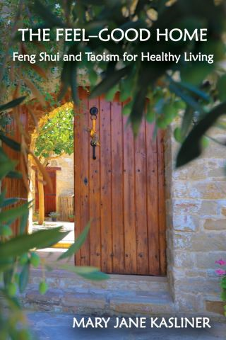 The Feel-Good Home, Feng Shui and Taoism for Healthy Living