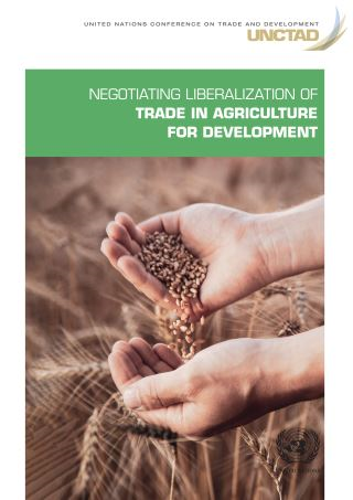 Negotiating Liberalization of Trade in Agriculture for Development