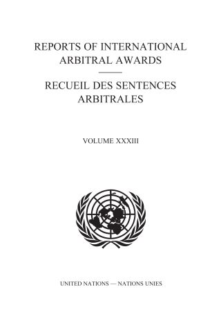 Reports of International Arbitral Awards, Vol. XXXIII/Recueil des sentences arbitrales, Vol. XXXIII