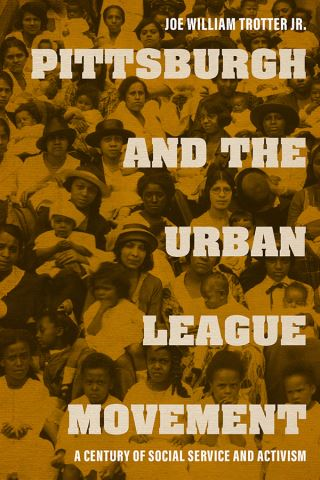 Pittsburgh and the Urban League Movement