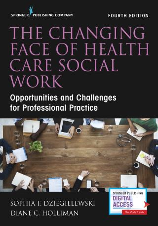 The Changing Face of Health Care Social Work, Fourth Edition