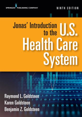 Jonas' Introduction to the U.S. Health Care System, Ninth Edition
